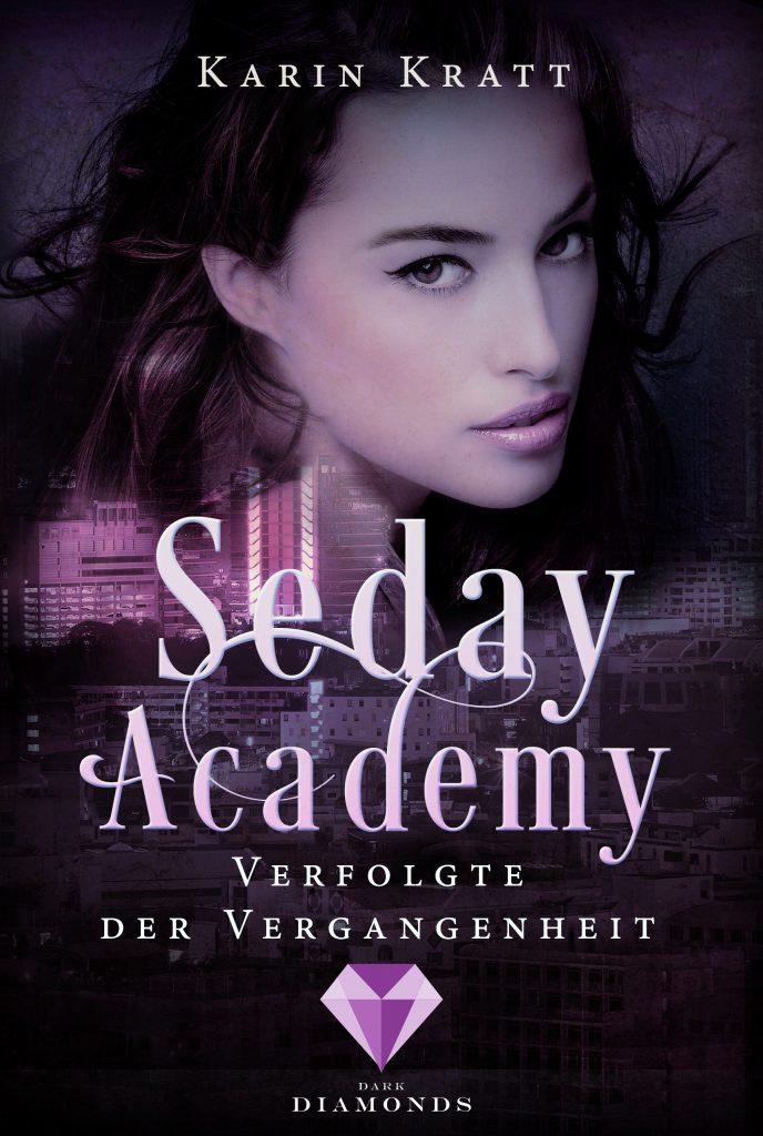 Seday Academy Band VIII - Verfolgte der Vergangenheit (Autorin: Karin Kratt)